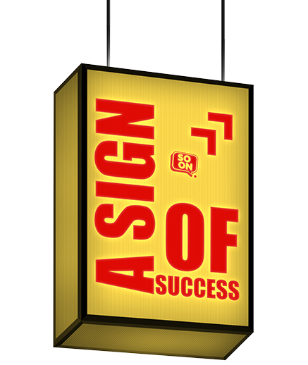 A SIGNAGE FOR SUCCESS SO ON MEDIA