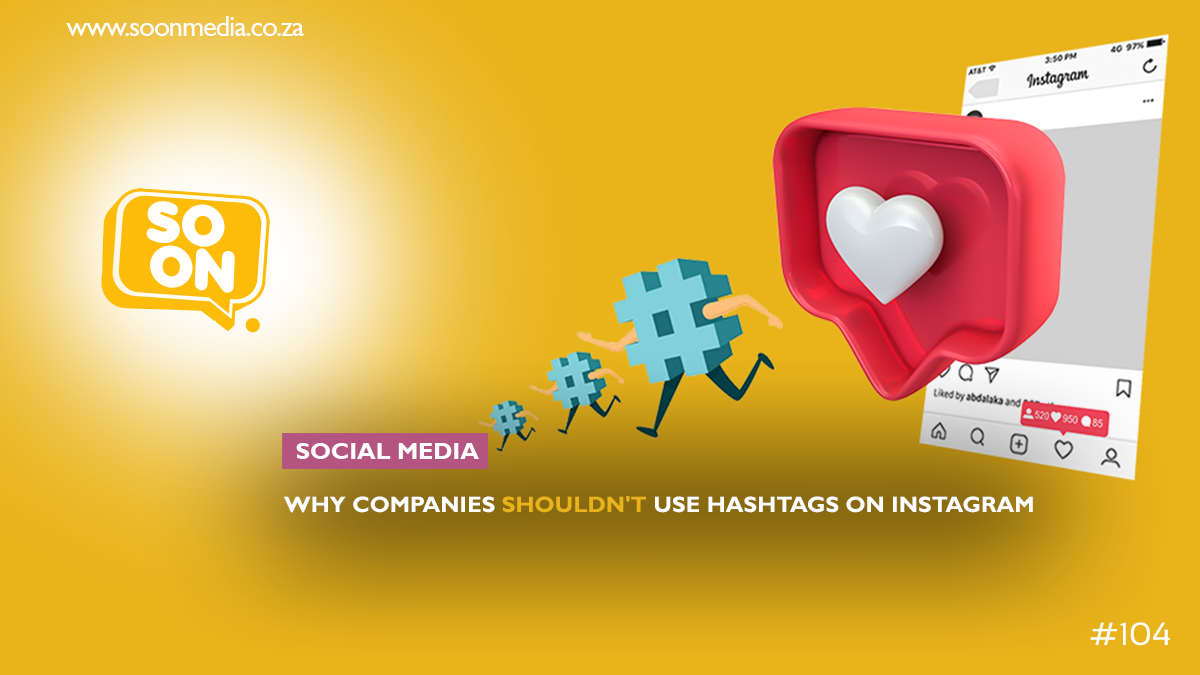 a list of reasons Why companies shouldn't use Hashtags on Instagram